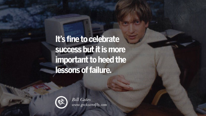 Bill Gates Quotes It's fine to celebrate success but it is more important to heed the lessons of failure. best inspirational tumblr quotes instagram
