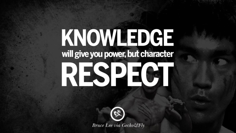 Knowledge will give you power, but character respect. best inspirational tumblr quotes instagram Quotes from Bruce Lee's Martial Arts Movie kung fu Ip man