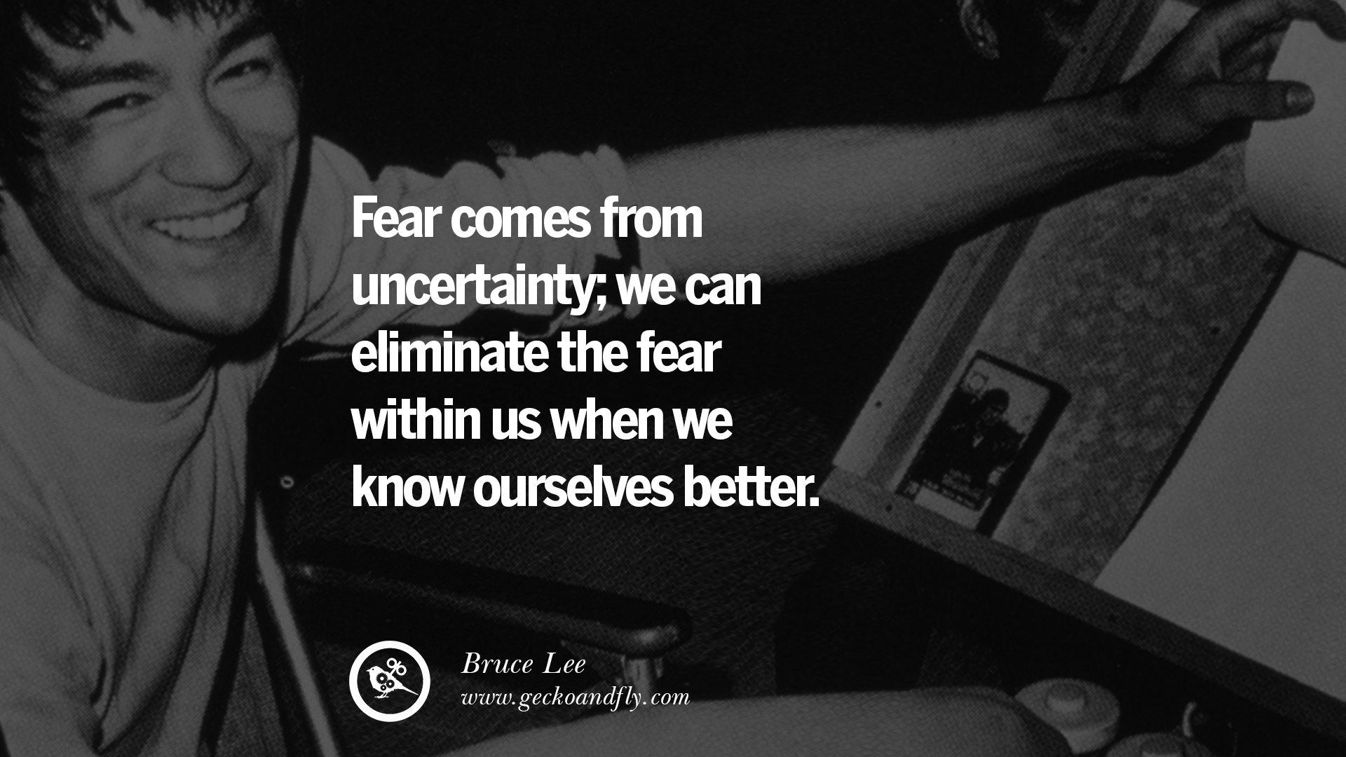 Fear Comes From Uncertainty We Can Eliminate The Within Us When Know Ourselves