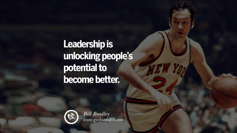 Inspirational and Motivational Quotes on Management Leadership style skills Leadership is unlocking people's potential to become better. - Bill Bradley instagram pinterest facebook twitter tumblr quotes life funny best inspirational