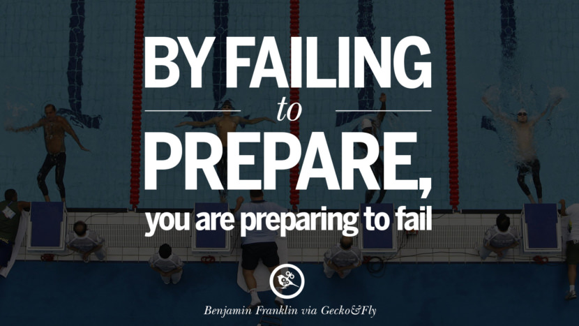 Inspirational Motivational Poster Quotes on Sports and Life By failing to prepare, you are preparing to fail. - Benjamin Franklin instagram twitter reddit pinterest tumblr facebook