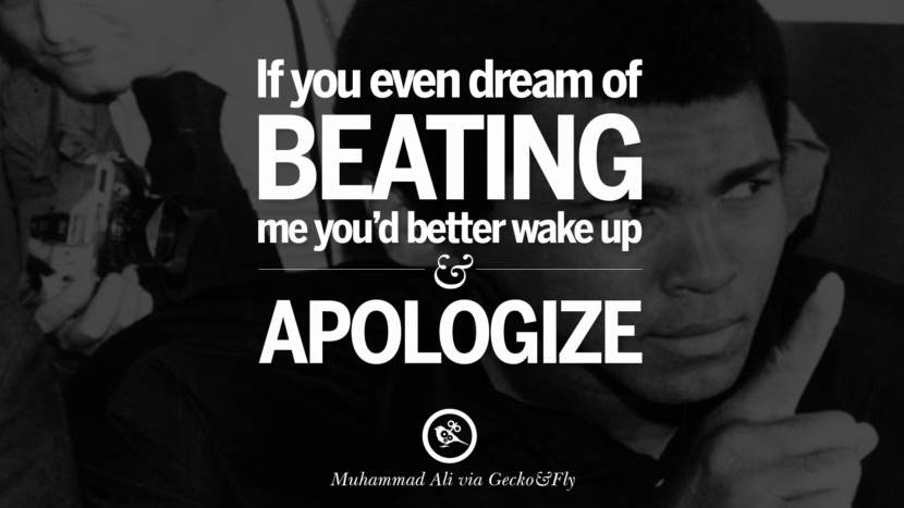 If you even dream of beating me you'd better wake up and apologize. - Muhammad Ali instagram twitter reddit pinterest tumblr facebook