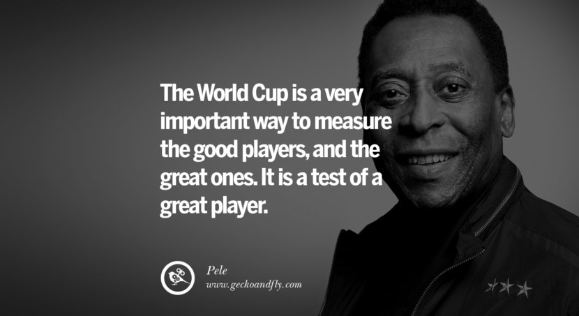 football fifa brazil world cup 2014 The World Cup is a very important way to measure the good players, and the great ones. It is a test of a great player. Quote by Pele