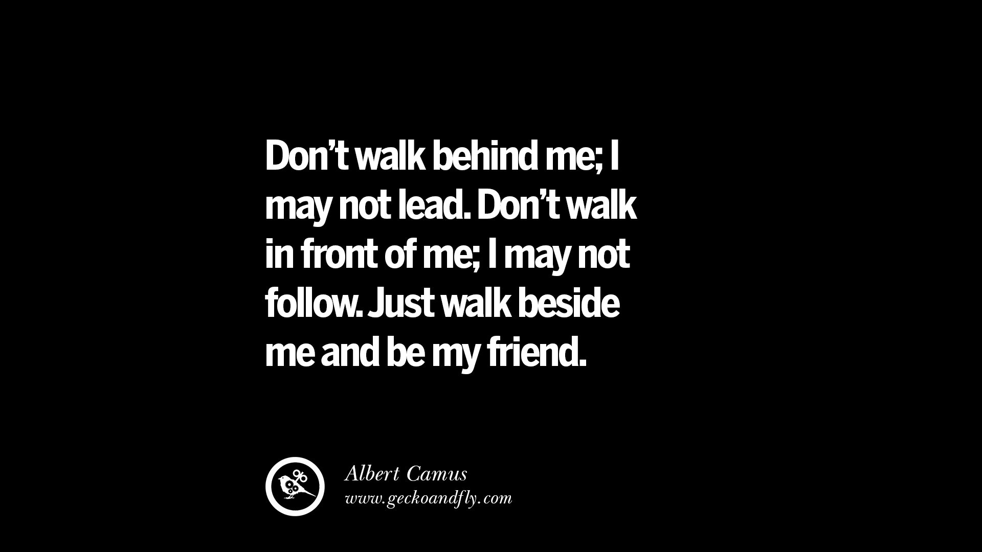 Quotes On Friendship And Love And Trust Don't walk be...
