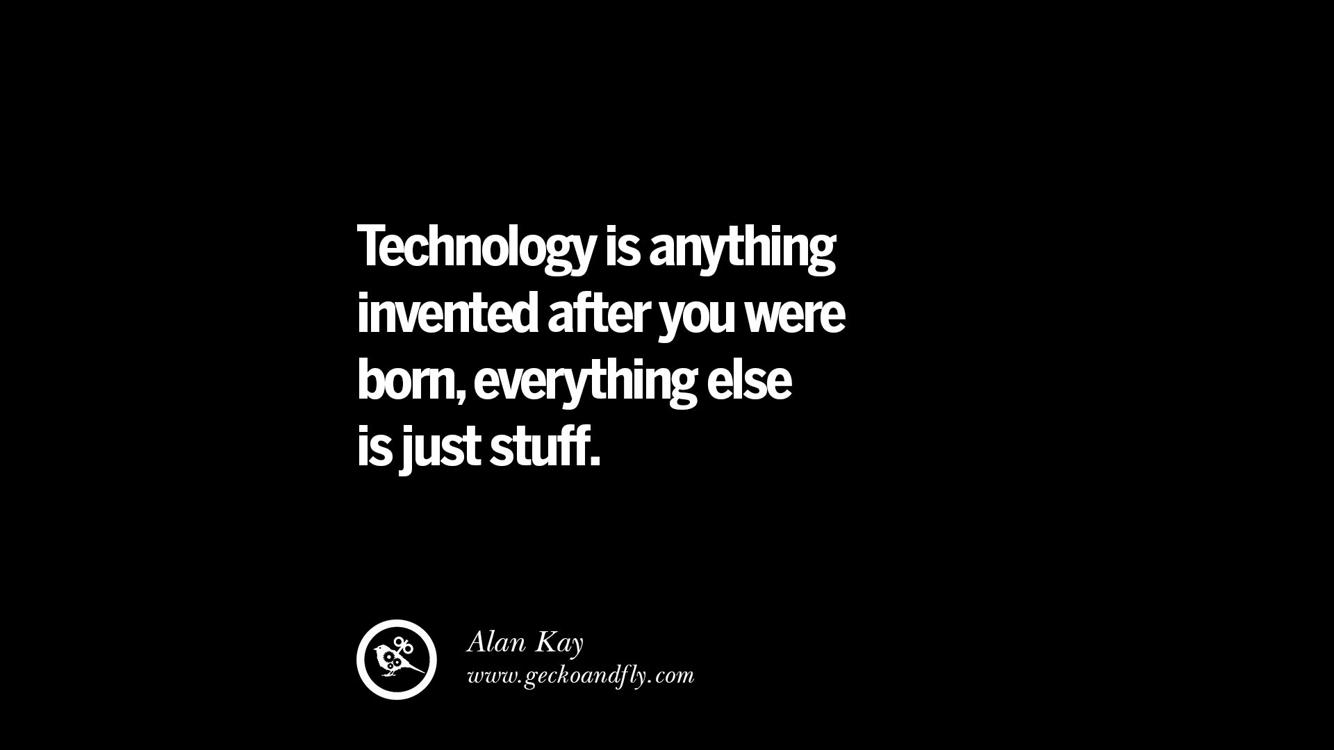 Technology Is Not Just A Tool It Can Give Learners A: 21 Famous Quotes On Education, School And Knowledge