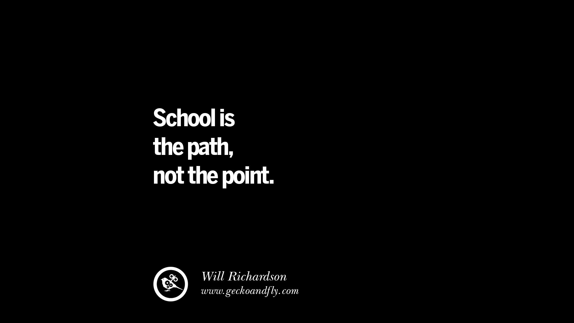 quotes on education school is the path not the point