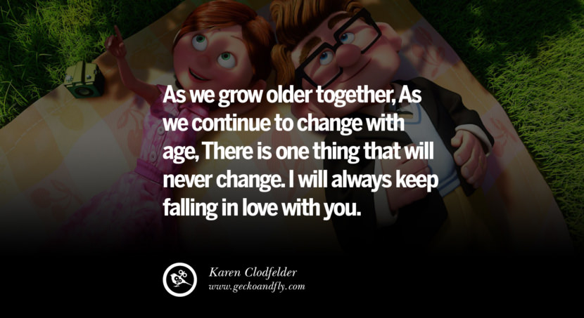 quotes about love As we grow older together, As we continue to change with age, There is one thing that will never change. I will always keep falling in love with you. - Karen Clodfelder instagram pinterest facebook twitter tumblr quotes life funny best inspirational