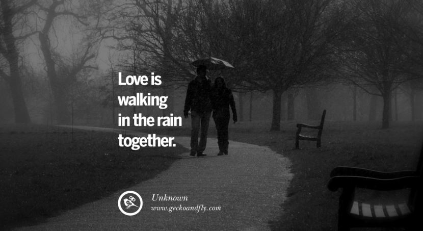 quotes about love Love is walking in the rain together. - Unknown instagram pinterest facebook twitter tumblr quotes life funny best inspirational