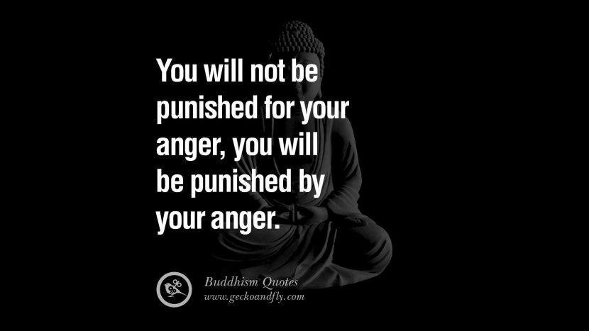 You will not be punished for your anger, you will be punished by your anger. anger management buddha buddhism quote best inspirational tumblr quotes instagram