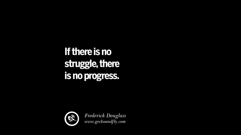 best inspirational tumblr quotes instagram If there is no struggle, there is no progress. - Frederick Douglass