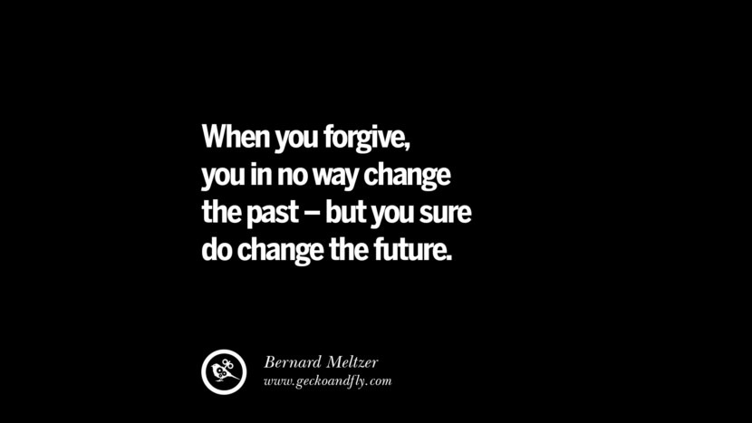 best inspirational tumblr quotes instagram When you forgive, you in no way change the past - but you sure do change the future. - Bernard Meltzer