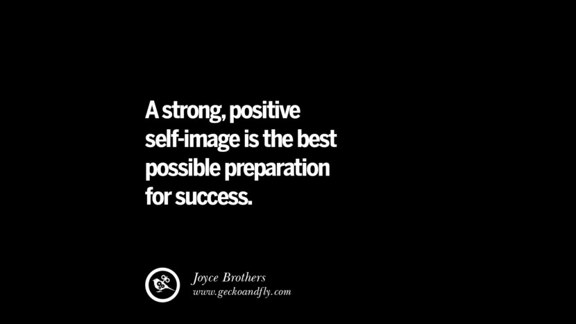 A strong, positive self-image is the best possible preparation for success. - Joyce Brothers best inspirational tumblr quotes instagram
