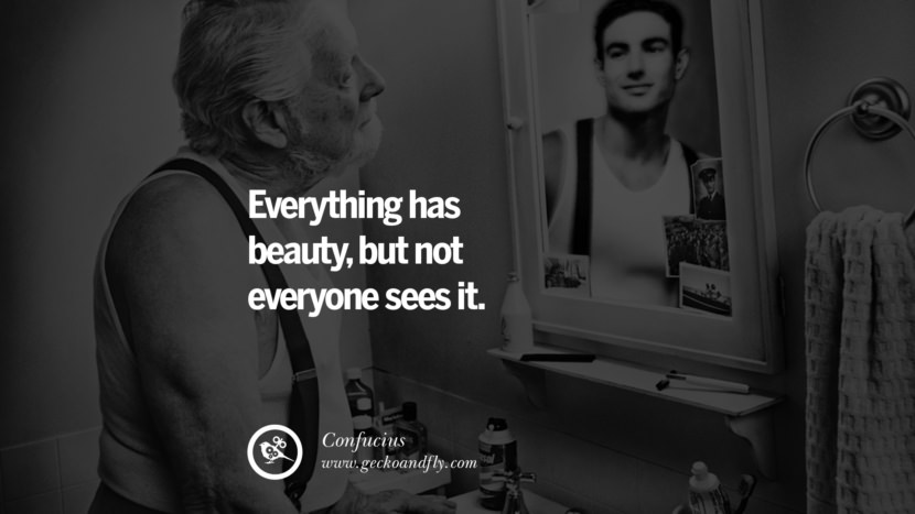 Everything has beauty, but not everyone sees it. Confucius Quotes and Analects on Life, Success and Struggle instagram pinterest facebook twitter tumblr quotes life funny best inspirational