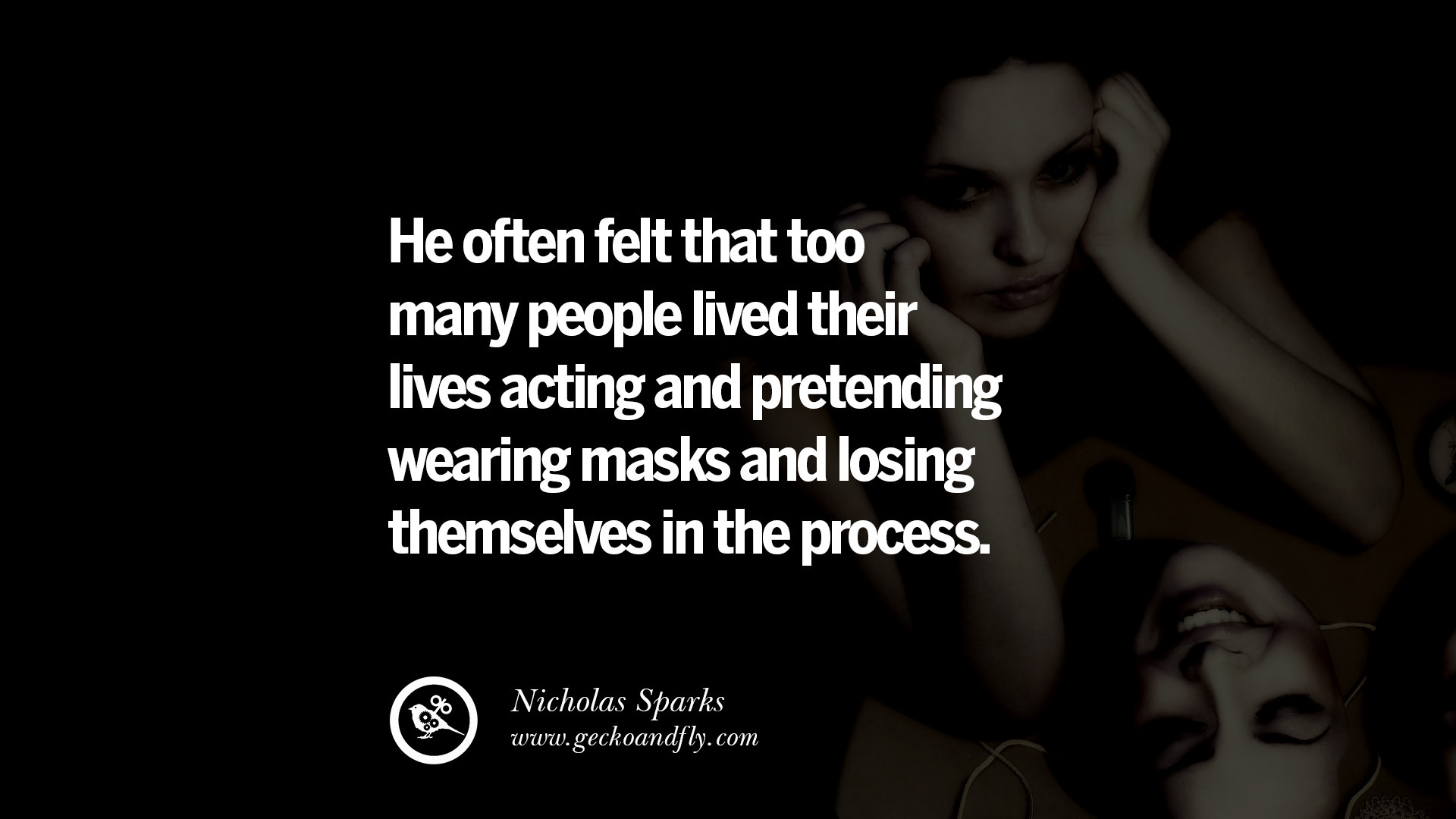 Quotes About Losing A Loved One Too Soon 20 Quotes On Wearing A Mask Lying And Hiding Oneself