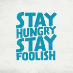 530-stay-hungry-stay-foolish
