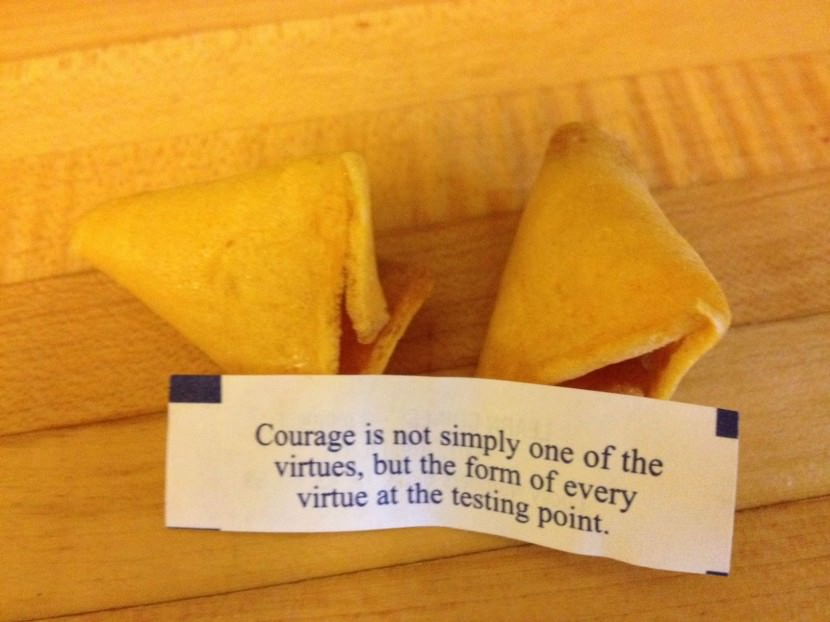 Courage is not simply one of the virtues, but the form of every virtue at the testing point. Best Inspirational Chinese Japanese Fortune Cookie Quotes and Sayings On Life For Facebook And Tumblr