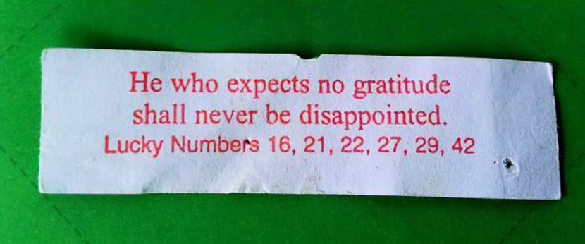 he who expects no gratitude shall never be disappointed. Best Inspirational Chinese Japanese Fortune Cookie Quotes and Sayings On Life For Facebook And Tumblr