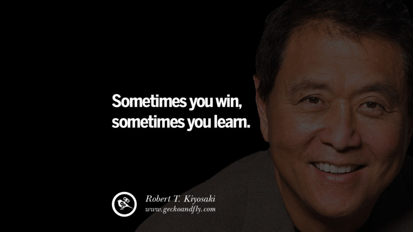 instagram pinterest facebook twitter tumblr quotes life best inspirational robert kiyosaki rich dad poor dad cashflow pdf book quotes Sometimes you win, sometimes you learn.