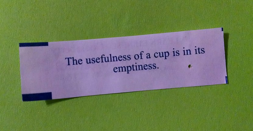 The usefulness of a cup is in its emptiness. Best Inspirational Chinese Japanese Fortune Cookie Quotes and Sayings On Life For Facebook And Tumblr