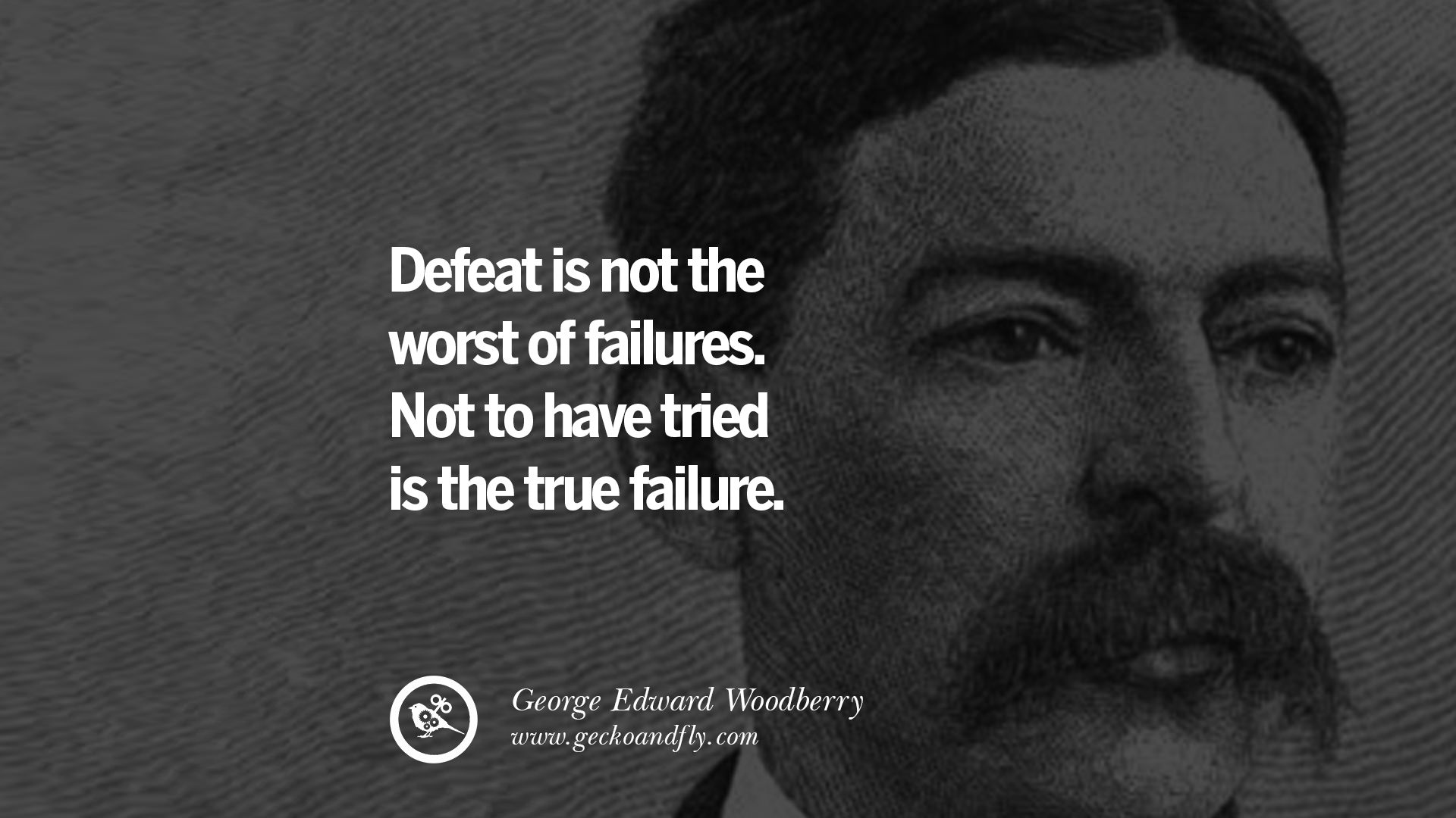 Defeat is not the worst of failures. Not to have tried is the true ...