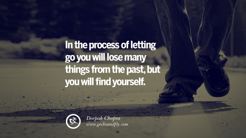 In the process of letting go you will lose many things from the past, but you will find yourself. - Deepak Chopra Quotes On Life About Keep Moving On And Letting Go Of Someone relationship love breakup instagram pinterest facebook twitter