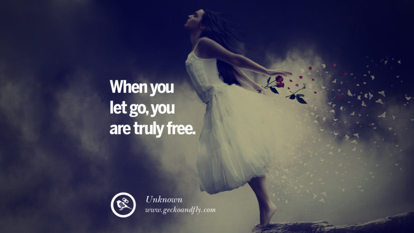 When you let go, you are truly free. - Unknown Quotes On Life About Keep Moving On And Letting Go Of Someone relationship love breakup instagram pinterest facebook twitter