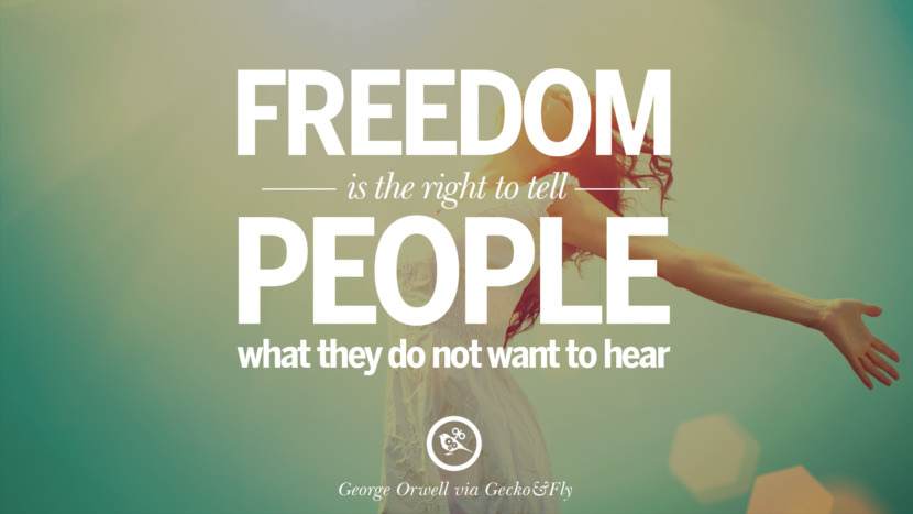 Freedom is the right to tell people what they do not want to hear. George Orwell Quotes From Shooting An Elephant, 1984 and Animal Farm instagram facebook twitter pinterest