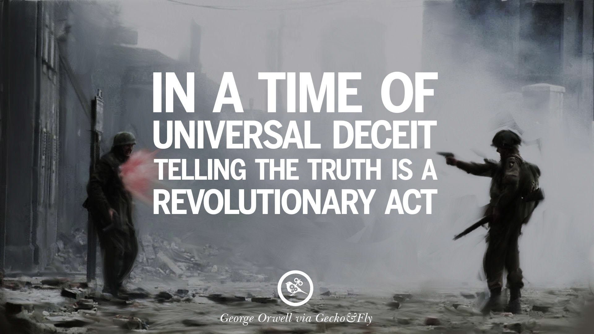 1984 I Love You Quote : In a time of universal deceit telling the truth is a revolutionary act ...