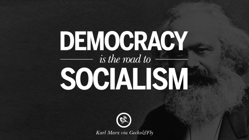 Democracy is the road to socialism. Karl Marx Quotes On Communism Manifesto And Theories