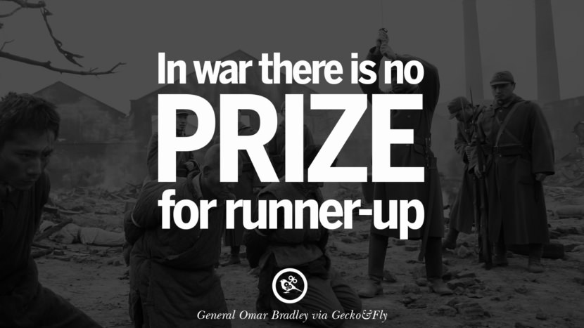 In war there is no prize for runner-up. - General Omar Bradley Famous Quotes About War on World Peace, Death, Violence instagram facebook twitter pinterest