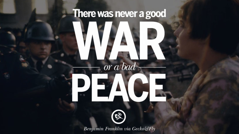 There was never a good war or a bad peace. - Benjamin Franklin Famous Quotes About War on World Peace, Death, Violence instagram facebook twitter pinterest