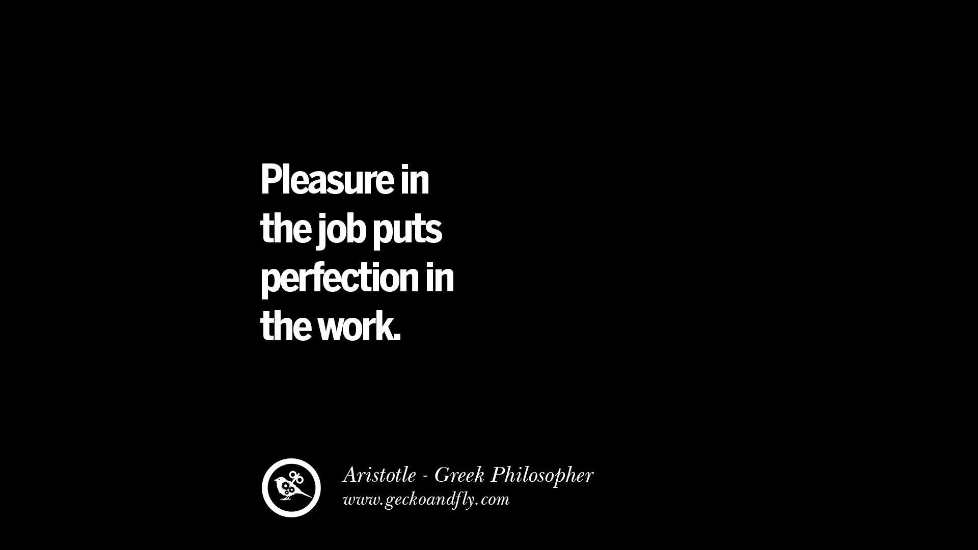 pleasure in the job puts perfection in the work essay Toefl® essay: when people succeed it is because of hard work luck has nothing.