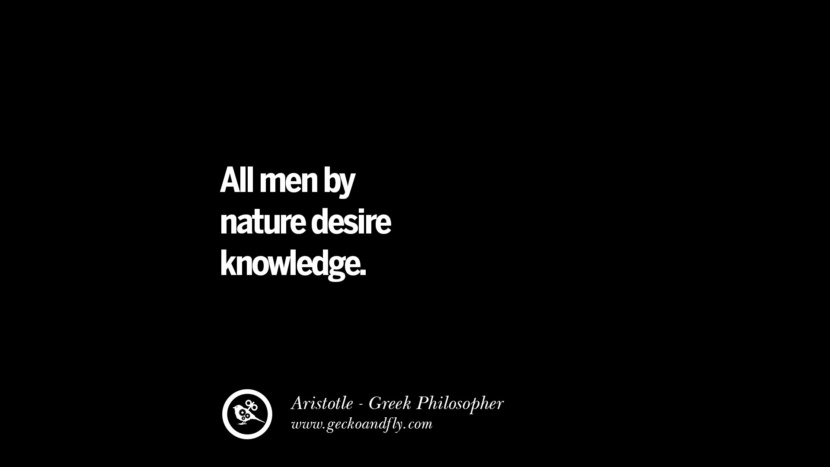 All men by nature desire knowledge.