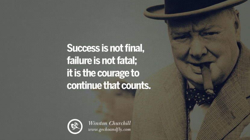 Winston Churchill Quotes Success Is Not Final
