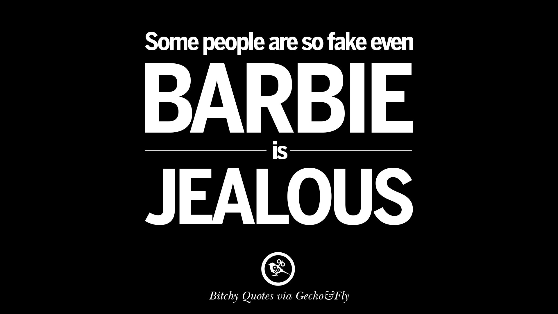 Quotes About Jealous People 27 Insulting 'bitch Please' Quotes And Meme For Your Enemies