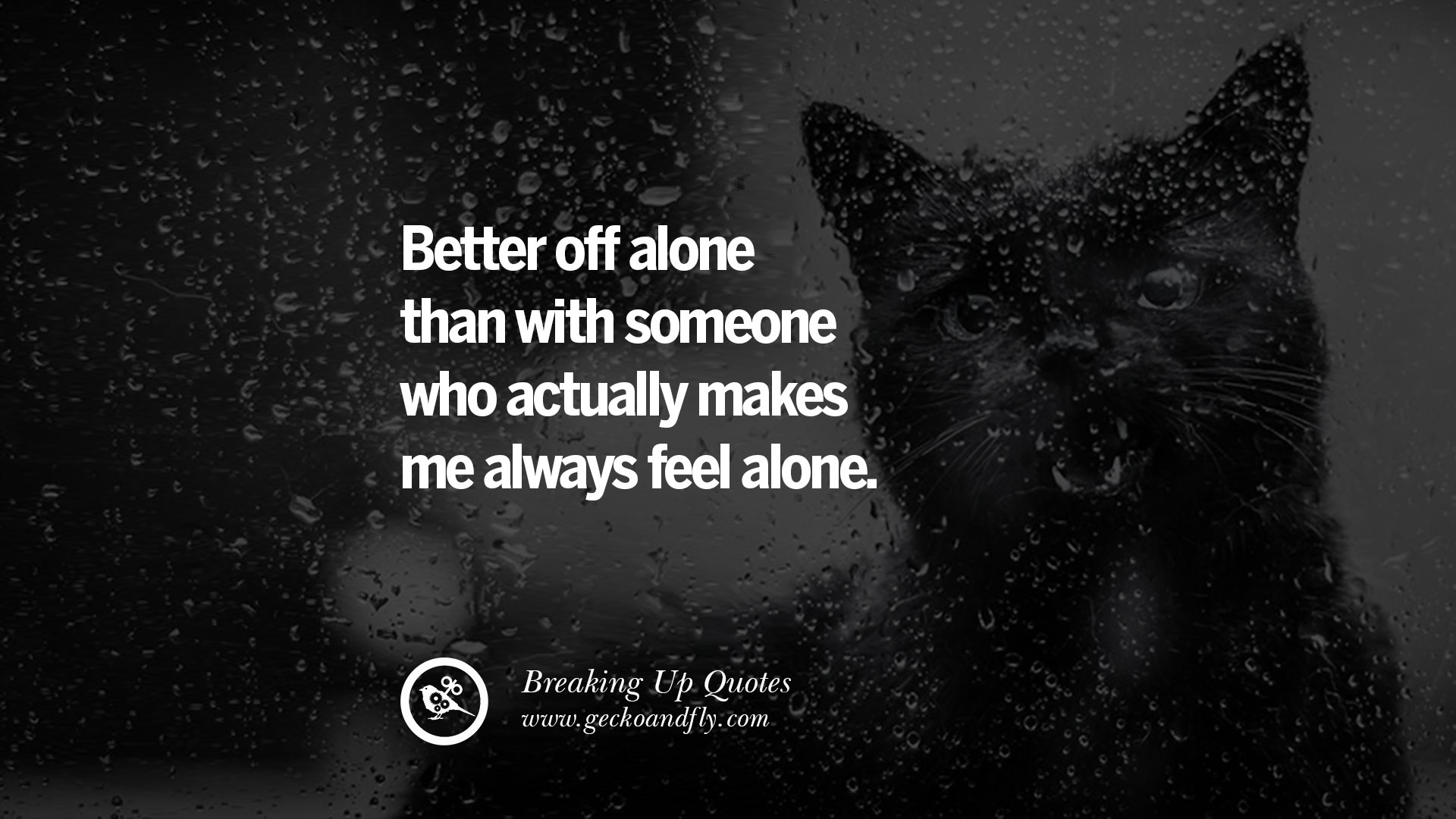 I Feel Alone Quotes 40 Quotes On Getting Over A Break Up After A Bad Relationship