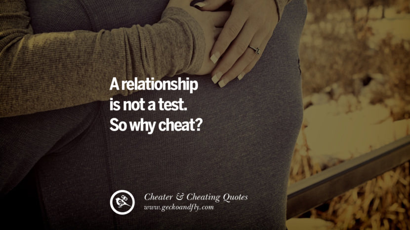 A relationship is not a test. So why cheat?