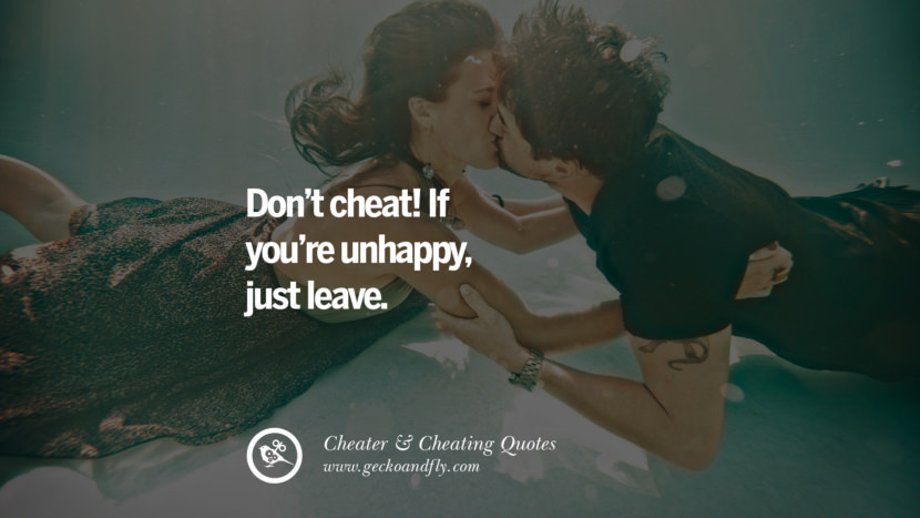 Don't cheat! If you're unhappy, just leave. best tumblr quotes instagram pinterest Inspiring cheating men cheater boyfriend liar husband