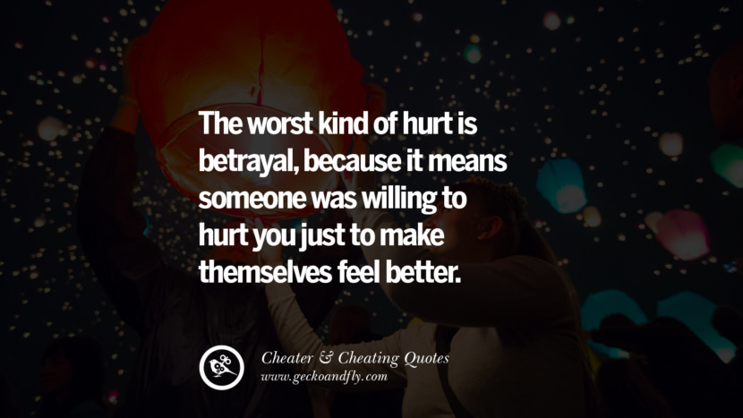 The worst kind of hurt is betrayal, because it means someone was willing to hurt you just to make themselves feel better. best tumblr quotes instagram pinterest Inspiring cheating men cheater boyfriend liar husband