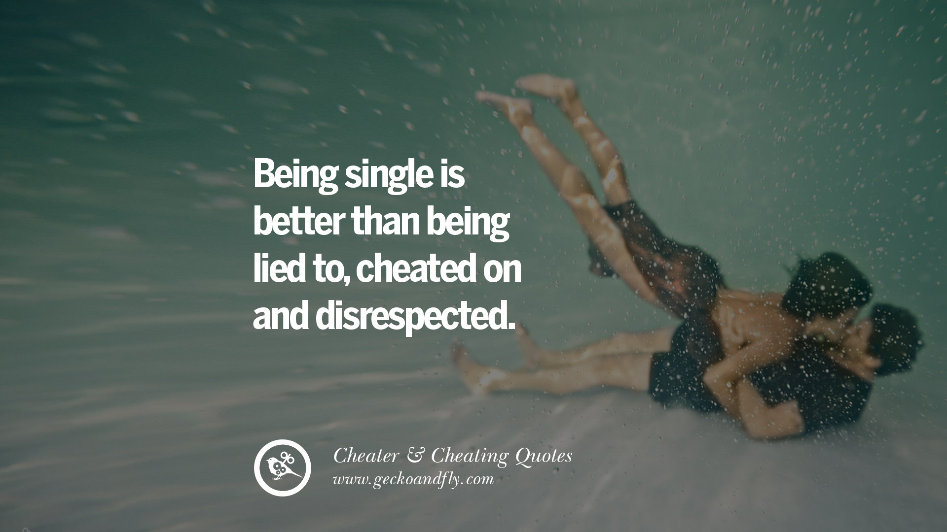 Being Single Is Better Than Being Lied To, Cheated On And Disrespected  Best Tumblr