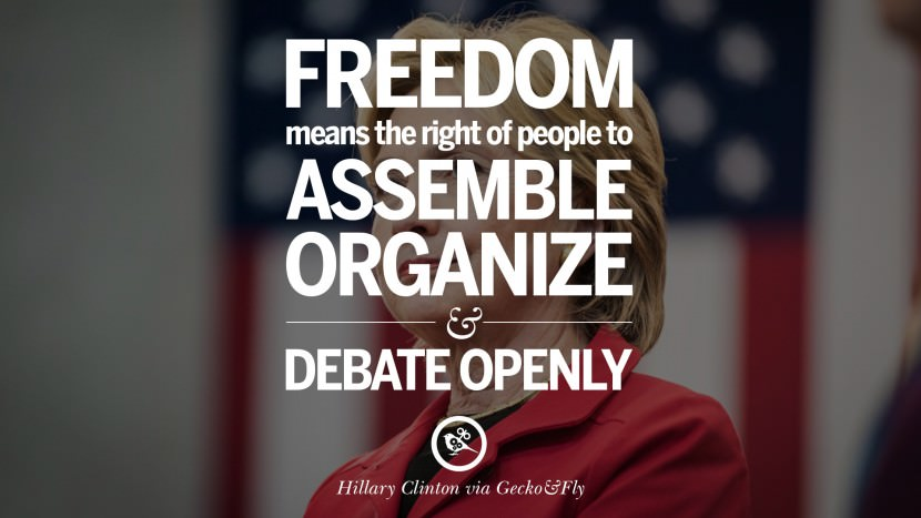 Freedom means the right of people to assemble, organize and debate openly. best facebook tumblr instagram pinterest inspiring Hillary Clinton Quotes On Gay Rights, Immigration, Women And Health
