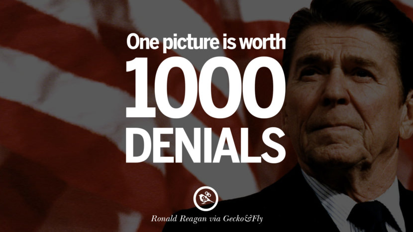 One picture is worth 1000 denials. best president ronald reagan quotes tumblr instagram pinterest inspiring library airport uss school