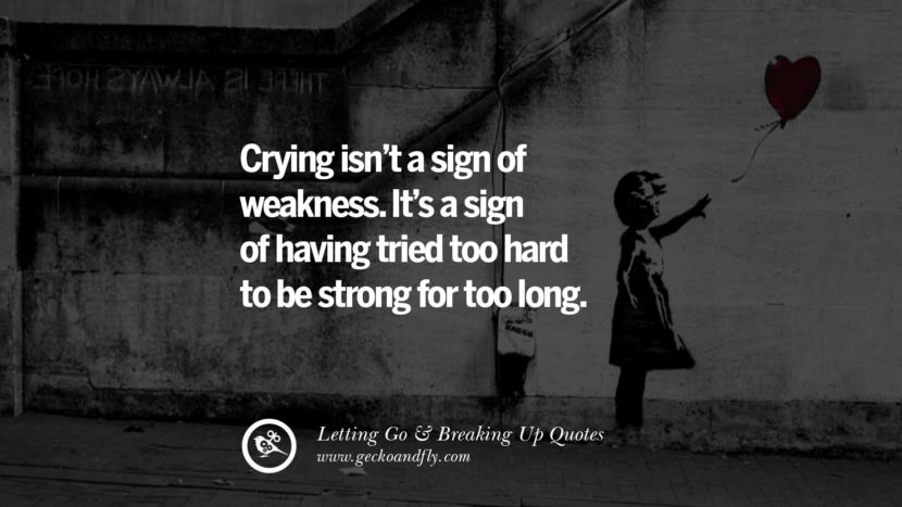 Crying isn't a sign of weakness. It's a sign of having tried too hard to be strong for too long. Quotes About Moving Forward From A Bad Relationship facebook instagram twitter tumblr pinterest best
