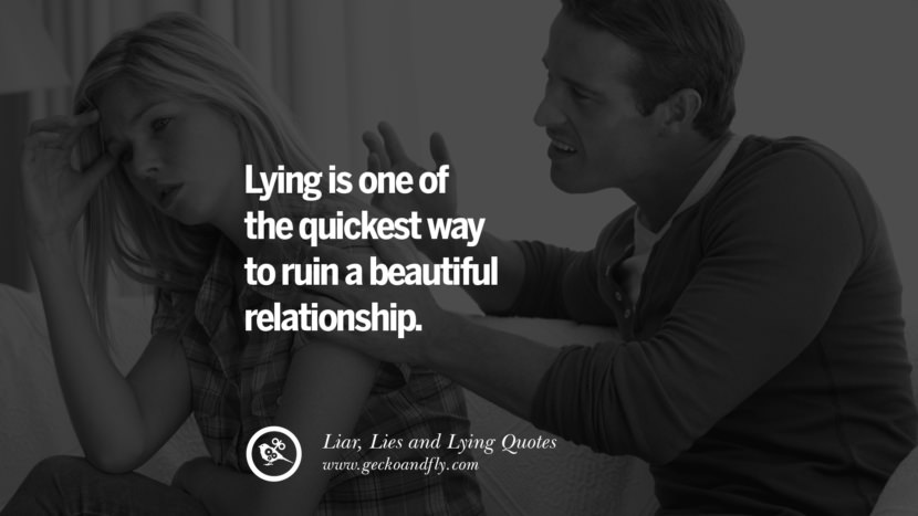 Lying is one of the quickest way to ruin a beautiful relationship. Quotes About Liar, Lies and Lying Boyfriend In A Relationship Girlfriend catching facebook instagram twitter tumblr pinterest best