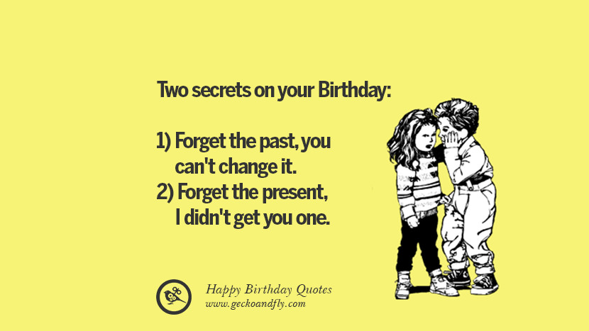 Two Secrets On Your Birthday 1 Forget The Past You Cant
