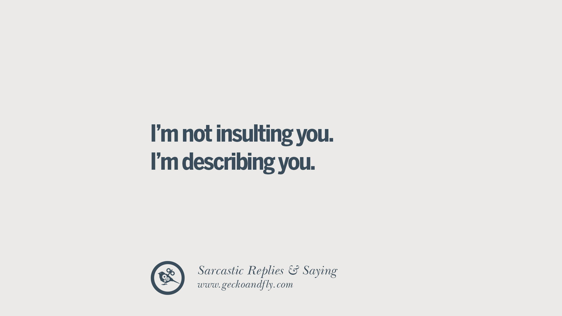 Sarcastic Love Quotes For Him Tumblr : describing you. Funny Non-Swearing Insults And Sarcastic Quotes ...