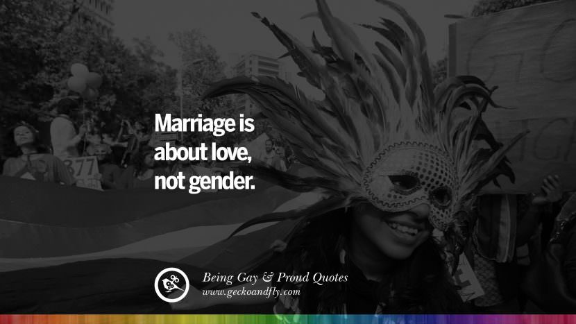 Marriage is about love, not gender. Quotes About Gay Pride, Pro LGBT, Homophobia and Marriage Discrimination Instagram Pinterest Facebook