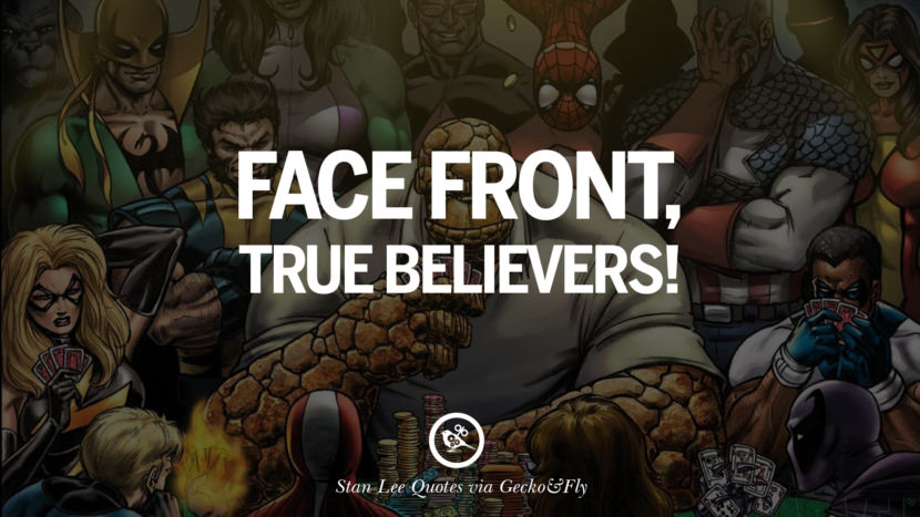 Stan Lee Quotes Face front, true believers!