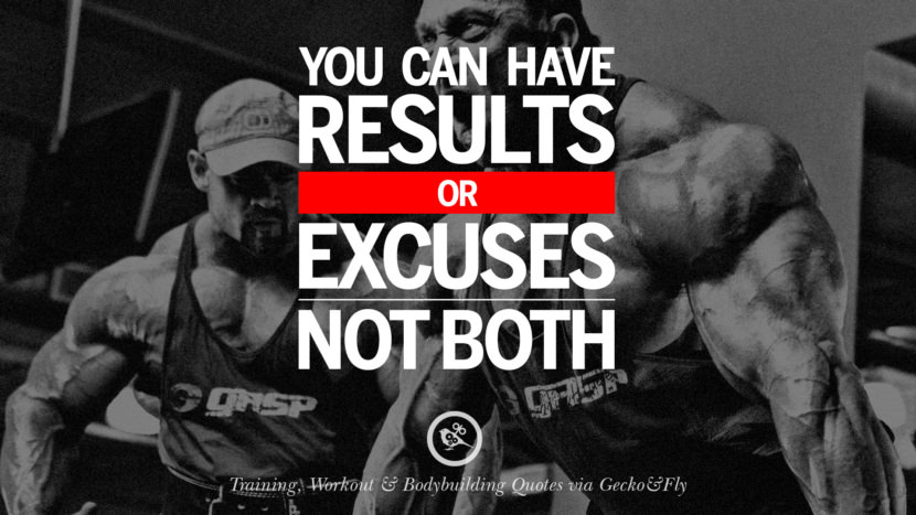 You can have results or excuses, not both. Muscle Gain Training, Workout & Bodybuilding Quotes