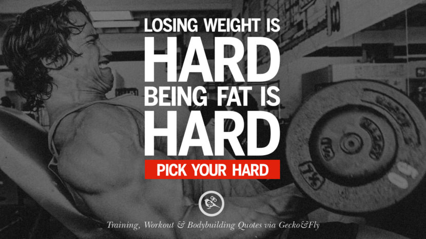 Losing weight is hard, being fat is hard. Pick your hard.